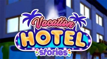 Vacation Hotel Stories взлом (Mod: все открыто)